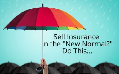 "Sell Insurance in the ""New Normal?"" Do This…"